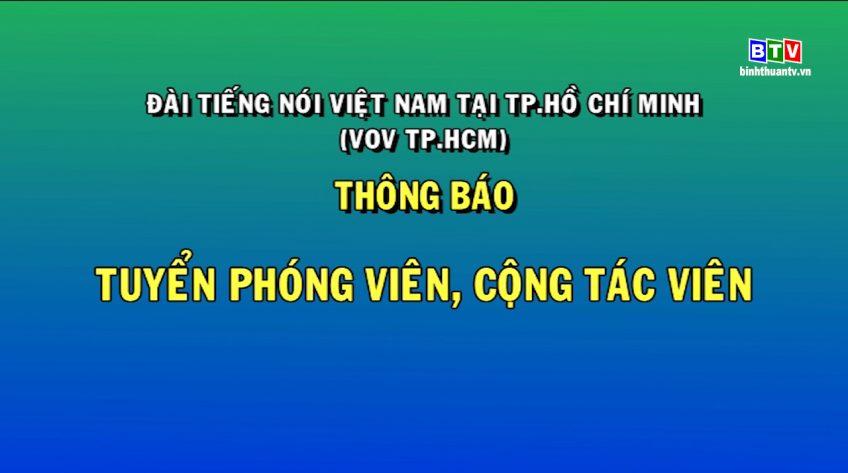 Đài tiếng nói Việt Nam tại TP.HCM (VOV TP.HCM) thông báo tuyển phóng viên, cộng tác viên